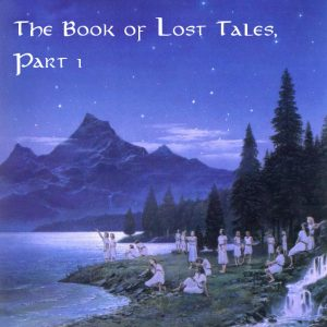 The Book of Lost Tales, Part 1, by J.R.R. Tolkien