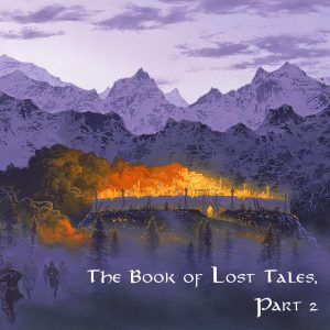 The Book of Lost Tales, Part 2, by J.R.R. Tolkien