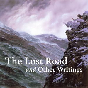 The Lost Road and Other Writing, by J.R.R. Tolkien