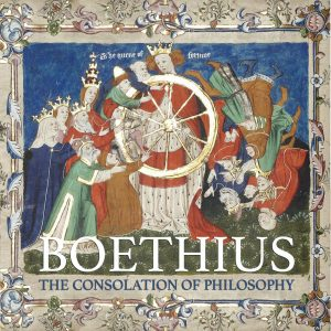 The Consolation of Philosophy, by Boethius