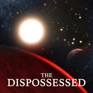 The Dispossessed, by Ursula K. Le Guin