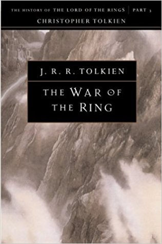 The War of the Ring (The History of Middle Earth Vol. 8) by J.R.R. Tolkien